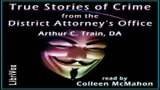 True Stories of Crime from the District Attorney's Office | Arthur Cheney Train | English | 3/4