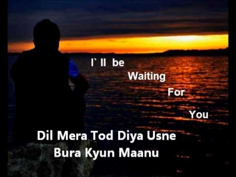 Dil mera tod diya us ne, Bura Kyun Maanu  Kasoor