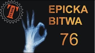 Epicka Bitwa 76 - Errare humanum est.