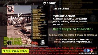 DJ Kenny - Ina De Ghetto (Dancehall Mixtape 2018)
