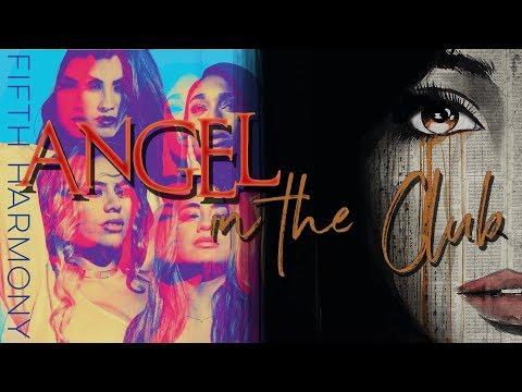 Angel in the Club // Fifth Harmony x Camila Cabello | Mashup
