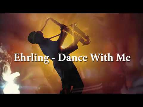 Ehrling Dance With Me Best Music 2018 Youtube