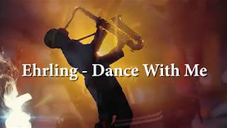 Gambar cover Ehrling - Dance With Me - Best music 2018