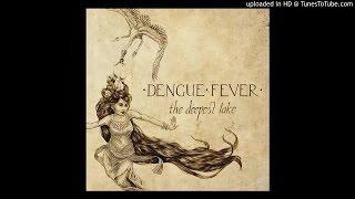 Dengue Fever - Tokay, 2015.