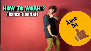 How to Woah | Daฑce Tutorial | Viral Steps| joy | Aane de