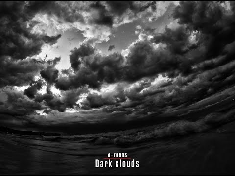 D-feens - Dark Clouds / Techno , dark tech , deep