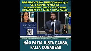 NÃO FALTA JUSTA CAUSA, FALTA CORAGEM PARA O PRESIDENTE DO SENADO!