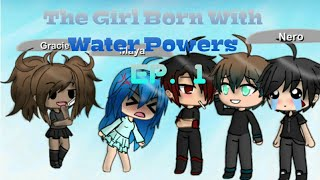 The Girl Born With Water Powers Ep. 1 • Stop It! • Gachaverse