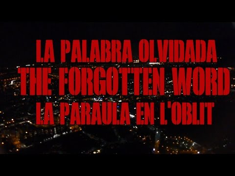 trailer-del-documental-la-palabra-olvidada,-the-forgotten-word,-la-paraula-en-l'oblit