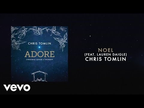 Chris Tomlin - Noel (Live/Lyrics And Chords) ft. Lauren Daigle