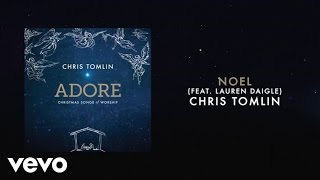 Chris Tomlin - Noel (Live/Lyrics And Chords) ft. Lauren Daigle