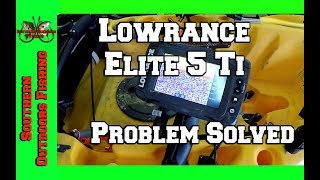 Lowrance Elite 5 Ti CHECK THIS FIRST Problem Solved
