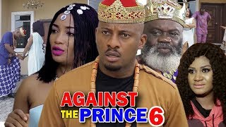 AGAINST THE PRINCE SEASON 6 - Yul Edochie | New Movie | 2019 Latest Nigerian Nollywood Movie
