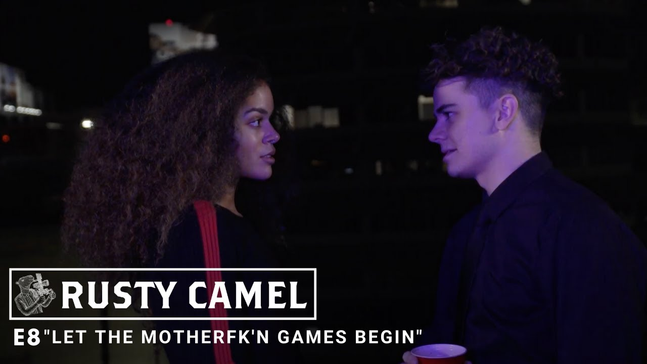 "RUSTY CAMEL - S1 (Ep 8) ""Let the Motherfk'n Games Begin"""