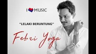 Febri Yoga Lelaki Beruntung MP3