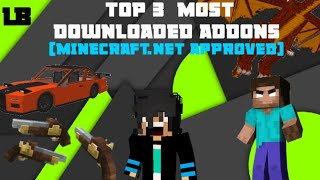 Top 3 Most Downloaded Add-ons(Minecraft.net Approved)||MCPE//MINECRAFT BEDROCK