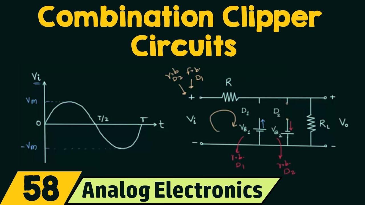 combination clipper circuits youtubecombination clipper circuits