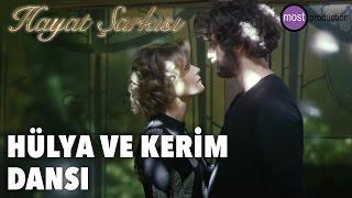 Hayat Şarkısı - Hülya & Kerim Dansı  (Sıla - Yoruldum)