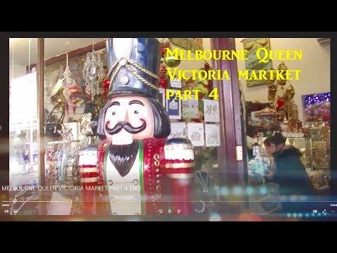 MELBOURNE QUEEN VICTORIA MARKET PART 4