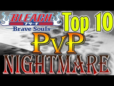 Bleach Brave Souls Top 10 ALL TIME PVP NIGHTMARES