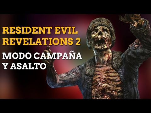 Resident Evil Revelations 2: Modo Historia y Asalto