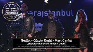 Bedük & Gülçin Ergül & Mert Canka - Uptown Funk / Akustikhane #sesiniaç