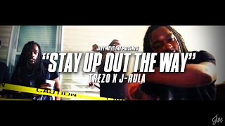 TREZO - STAY UP OUT THE WAY FT. J-RULA | Dir. By #JWE