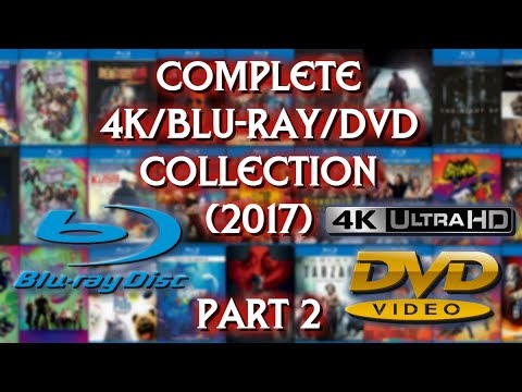 COMPLETE 4K/BLURAY/DVD COLLECTION (2017) - PART 2