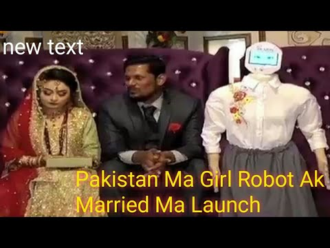 Latest girl robot Launch Pakistan Ma Ak Engineer Ny Apni Married Ma Girl Robot Launch Kar De