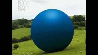 Watch Big Blue Ball Exit Through You video
