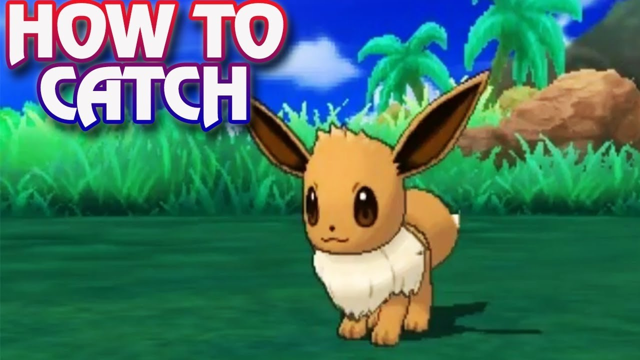 Pokemon Ultra Sun and Ultra Moon - How To Catch Eevee