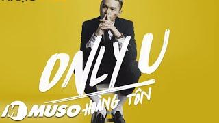Hoàng Tôn - Only U    Hồng Ân Music