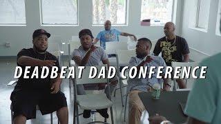 DEADBEAT DAD CONFERENCE
