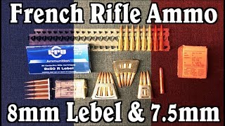 French Rifle Ammunition: 8mm Lebel and 7.5mm French