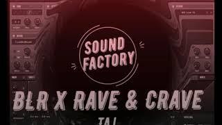 BLR x Rave & Crave - Taj(Original Remix) Edited