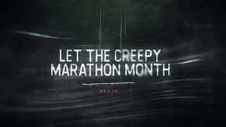 Welcome... to the Creepy Marathon Month