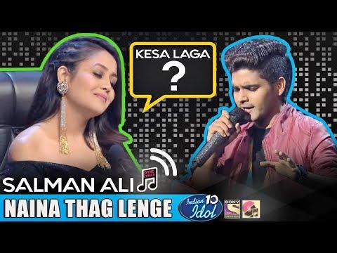 Naina Thag Lenge (Omkara) - Salman Ali - Indian Idol 10 - Neha Kakkar - 2018