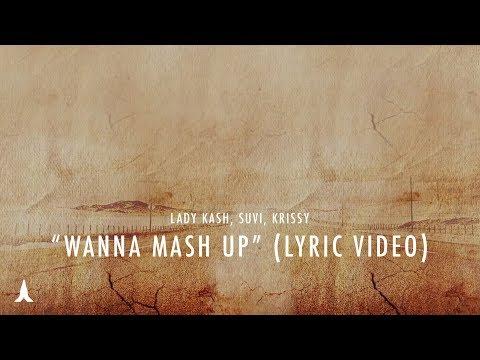 WANNA MASH UP  song lyrics