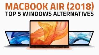 MacBook Air (2018): Top 5 Windows-Based Laptops You Can Buy Instead