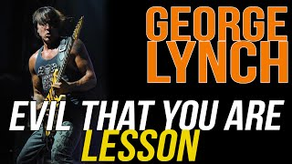 Lynch Pilson Evil That You Are Rhythm Guitar Lesson - George Lynch  - Lynch Lycks S4 Lyck 5