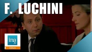 "Fabrice Luchini  ""Rien sur Robert"" | Archive INA"
