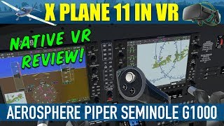 X Plane 11.20 Native VR AeroSphere Piper Seminole G1000 VR Review Oculus Rift