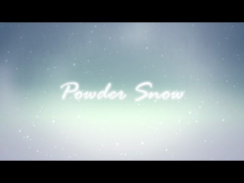 「Powder Snow」 Lyrics Video