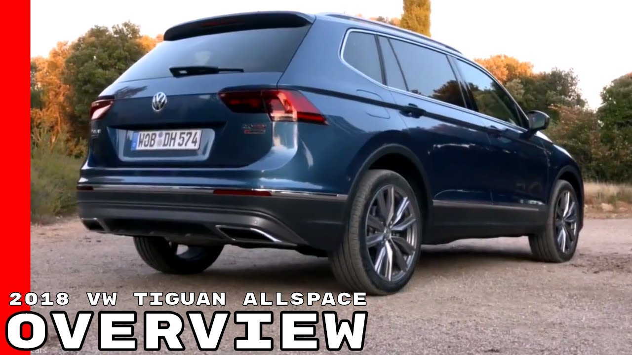 2018 volkswagen tiguan allspace overview youtube. Black Bedroom Furniture Sets. Home Design Ideas