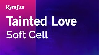 Karaoke Tainted Love - Soft Cell *
