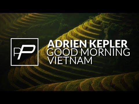 Adrien Kepler - Good Morning Vietnam [Original Mix]