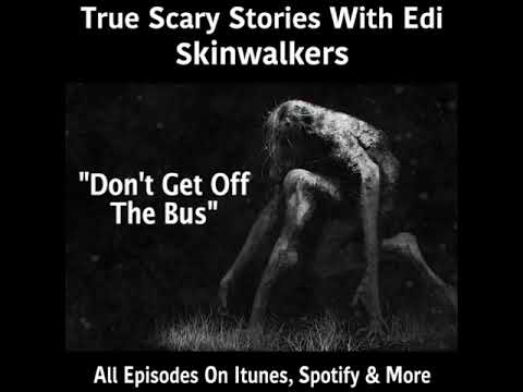 True Scary Stories with Edi - Skinwalkers