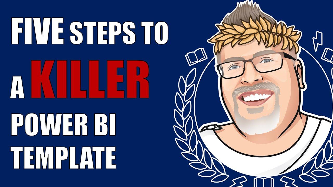 Five Steps To A KILLER Power BI Template