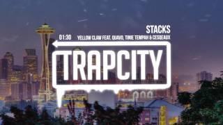 Yellow Claw - Stacks (feat. Quavo, Tinie Tempah & Cesqeaux)