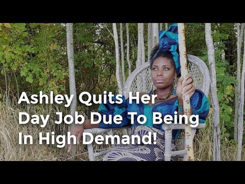 Ashley Quits Her Day Job